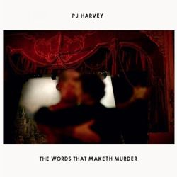 pj_harvey__the_words_that_maketh_murder
